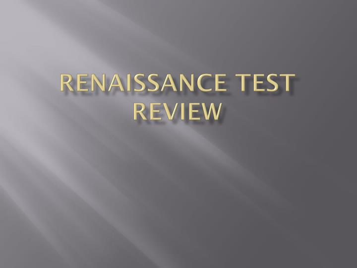 Renaissance test review
