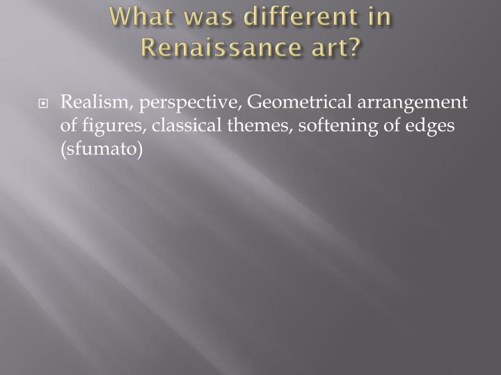 What was different in Renaissance art?