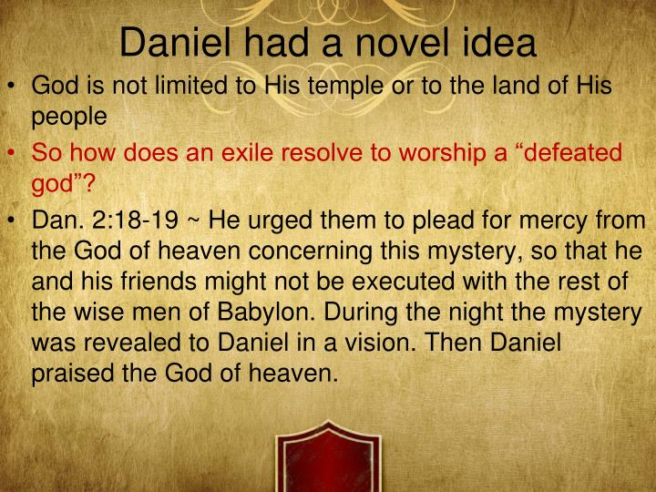 Daniel had a novel idea