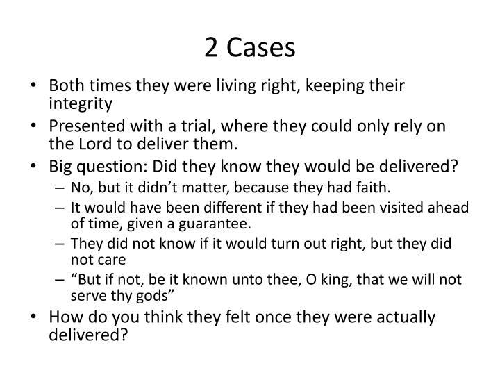 2 Cases