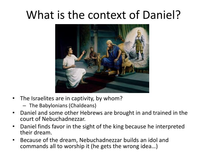 What is the context of Daniel?