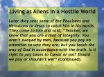 living as aliens in a hostile world11
