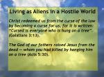 living as aliens in a hostile world116