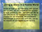 living as aliens in a hostile world119