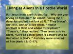 living as aliens in a hostile world12