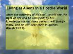 living as aliens in a hostile world120