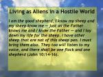 living as aliens in a hostile world123