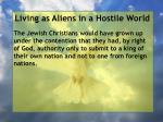 living as aliens in a hostile world16