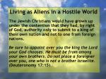 living as aliens in a hostile world17