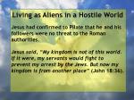 living as aliens in a hostile world22