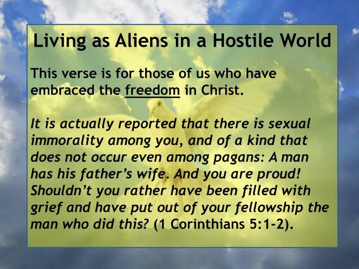 Living as Aliens in a Hostile World