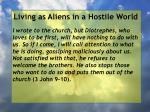 living as aliens in a hostile world30