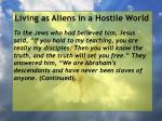 living as aliens in a hostile world32