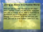 living as aliens in a hostile world33