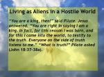 living as aliens in a hostile world34