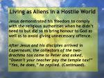 living as aliens in a hostile world39