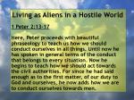 living as aliens in a hostile world4