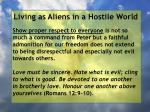 living as aliens in a hostile world47