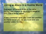 living as aliens in a hostile world48