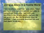 living as aliens in a hostile world51