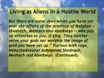 living as aliens in a hostile world59