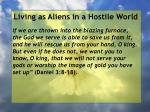 living as aliens in a hostile world62