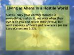living as aliens in a hostile world68