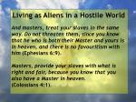 living as aliens in a hostile world71