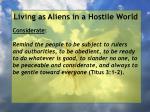 living as aliens in a hostile world78