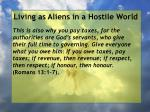 living as aliens in a hostile world9