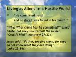 living as aliens in a hostile world95