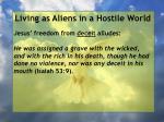 living as aliens in a hostile world97