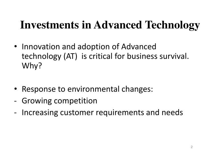 Investments in Advanced Technology
