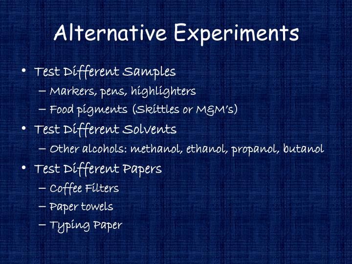 Alternative Experiments