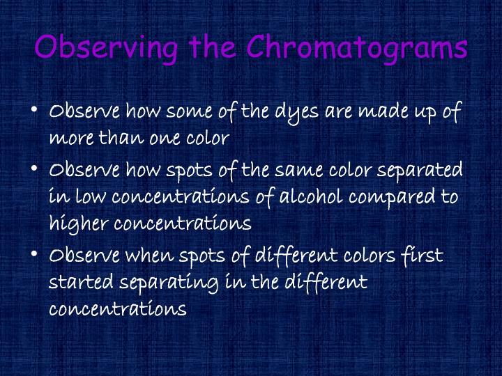 Observing the Chromatograms