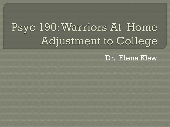 Psyc 190 warriors at home adjustment to college