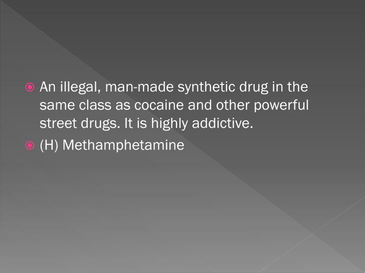 describing the powerful addictive stimulant methamphetamine Methamphetamine (meth or crystal meth) is considered one of the world's most addictive drugs why is it so addictive to really understand the addictive power of crystal meth, it is helpful to understand the drug and how it works on the human brain and body.