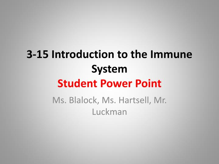 3 15 introduction to the immune system student power point