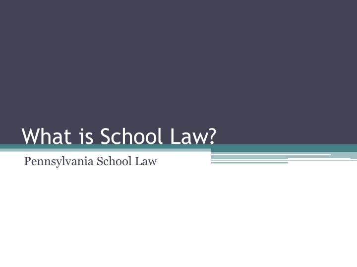 What is School Law?