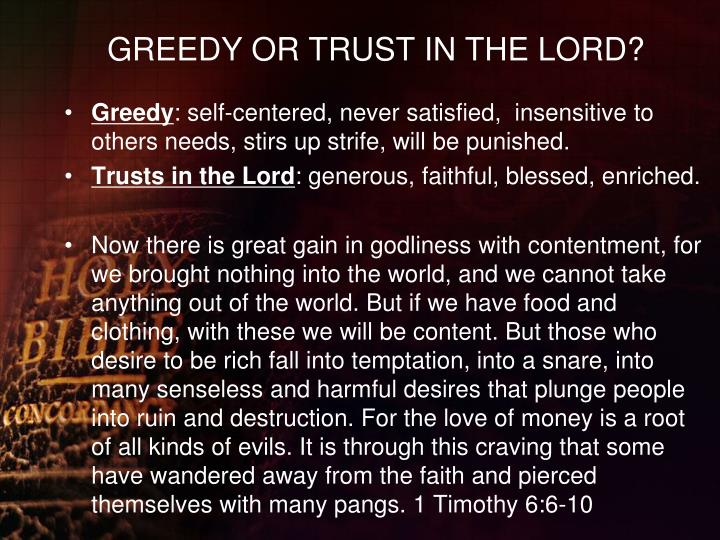 GREEDY OR TRUST IN THE LORD?