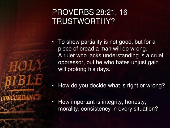 PROVERBS 28:21, 16