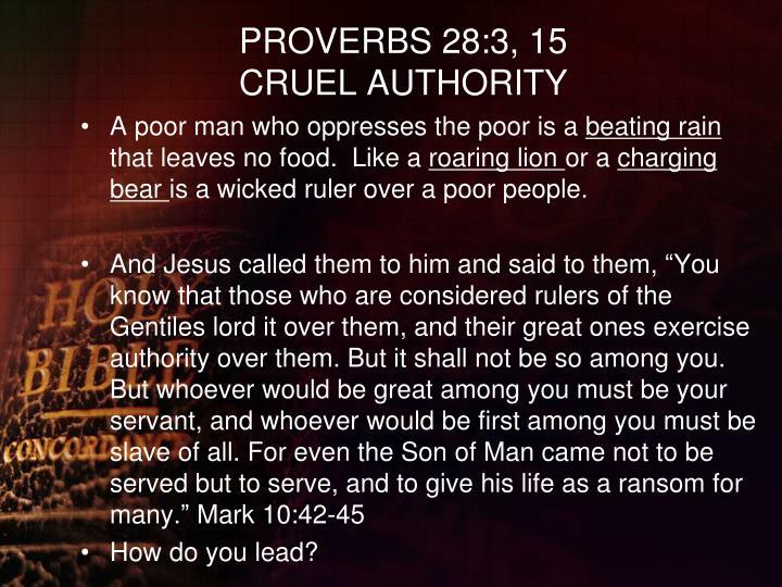 PROVERBS 28:3, 15