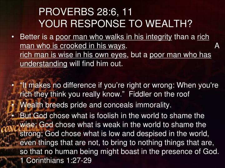 PROVERBS 28:6, 11
