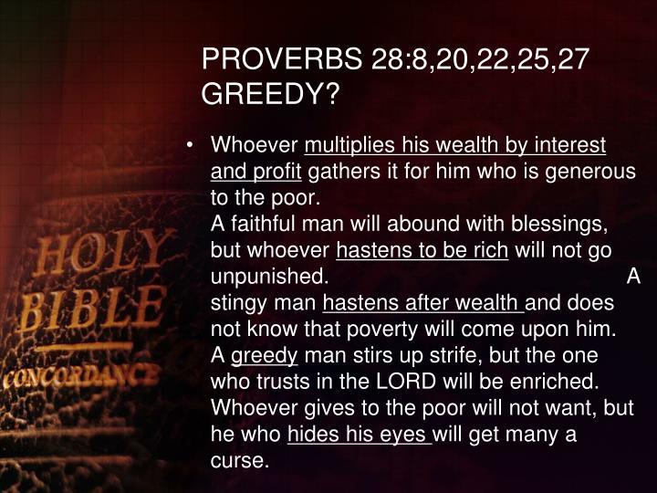 PROVERBS 28:8,20,22,25,27