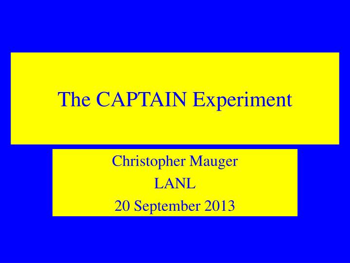 The captain experiment