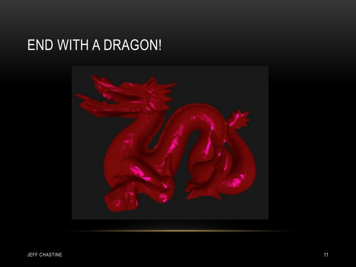 END WITH A DRAGON!