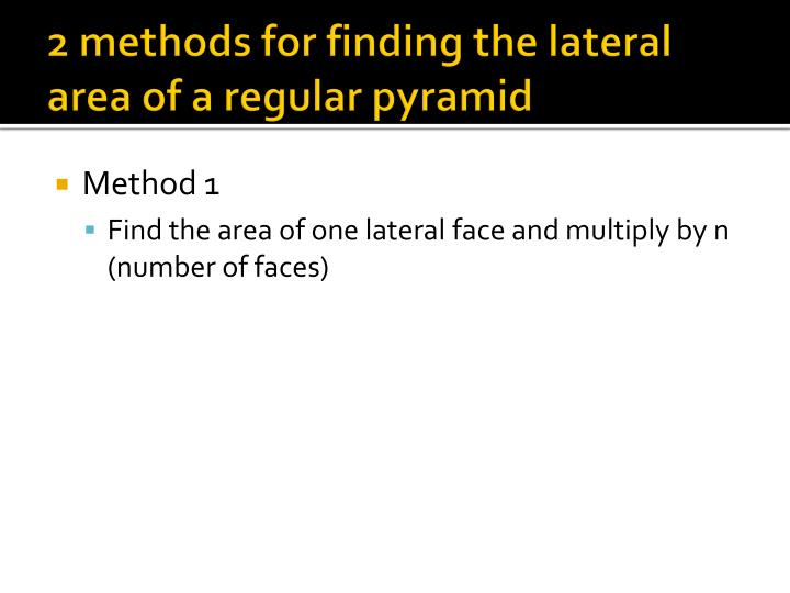 2 methods for finding the lateral area of a regular pyramid