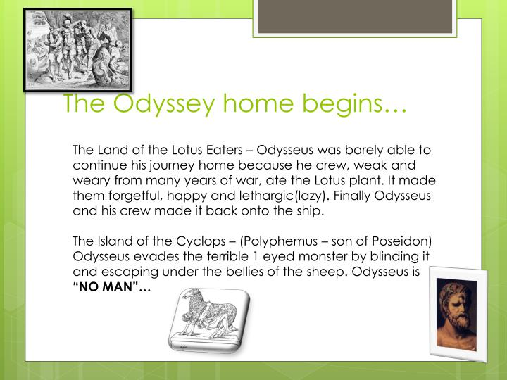 The Odyssey home begins…