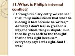 11 what is philip s internal conflict