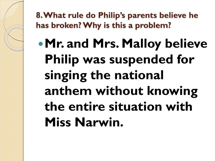 8. What rule do Philip's parents believe he has broken? Why is this a problem?